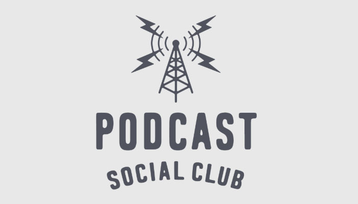 Podcast Social Club presents…